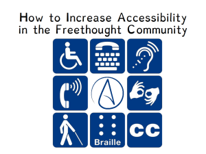 How to Increase Accessibility in the Freethought Community